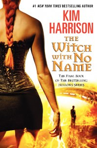 Witch with no name: finale of the Hollows series by Kim Harrison