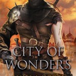 City of Wonders by James A Moore