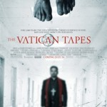 The Vatican Tapes — feet pierced and bleeding hover above the title, below which a man wearing a large cross and robes walks down a hallway