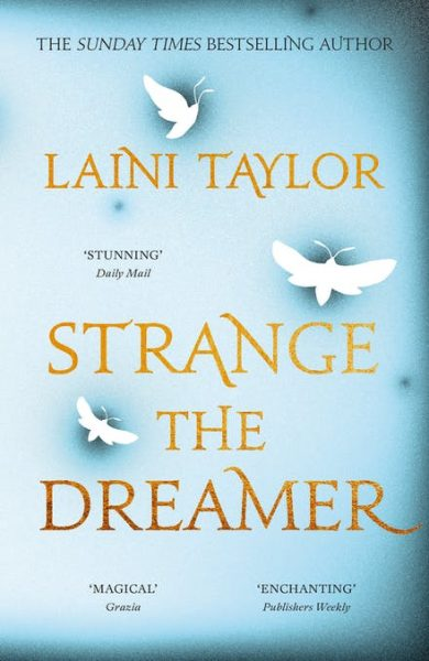 Strange the Dreamer by Laini Taylor: moths fly up the cover between lines of the title