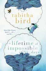 A Lifetime of Impossible Days by Tabitha Bird