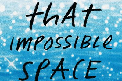 All That Impossible Space by Anna Morgan: title and author's name superimposed on an image of sunlight on water