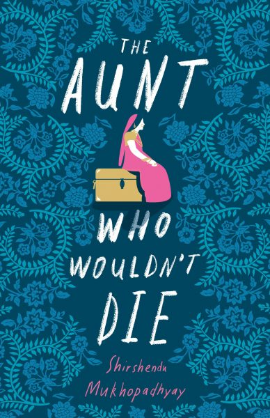 Aunt Who Wouldn't Die