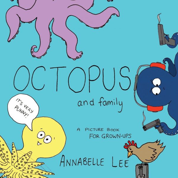 Octopus and family by Annabelle Lee