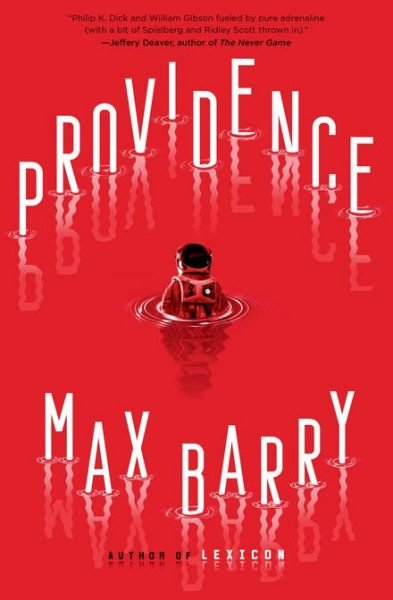 Providence by Max Barry: an astronaut descends into a pool of red liquid surrounded above and below by the title and author's name
