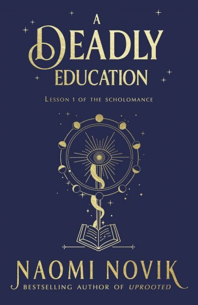 deadly education by Naomi Novik: arcane symbols are depicted in gold debossing on a navy blue background