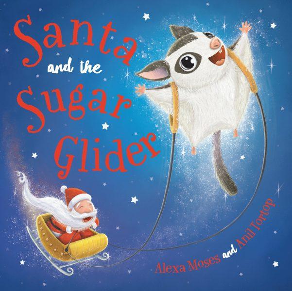 Santa and the sugar glider: a sugar glider pulls santa's sleigh