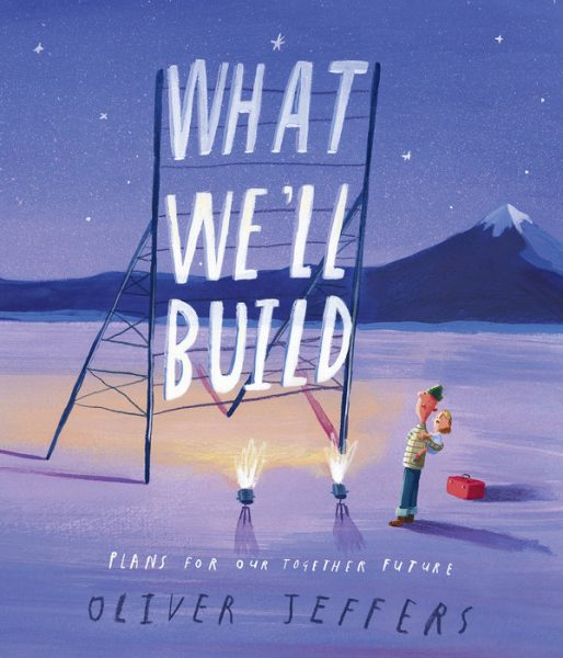 What We'll Build : a father holding his daughter stands in front of a signboard holds the titles