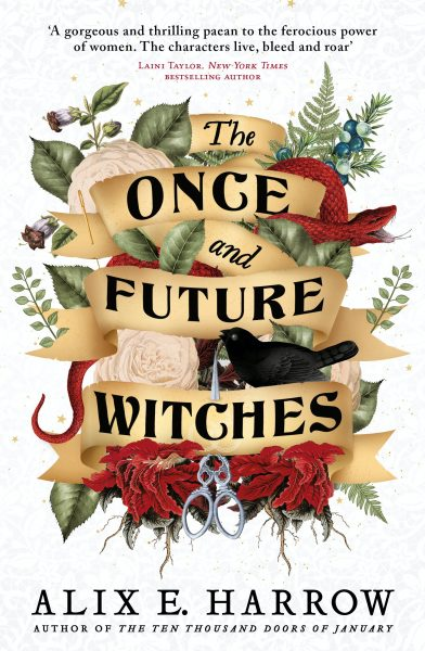 The Once and Future Witches: A 4-tiered banner holds the title surrounded by leaves, flowers, handcuffs and a bird