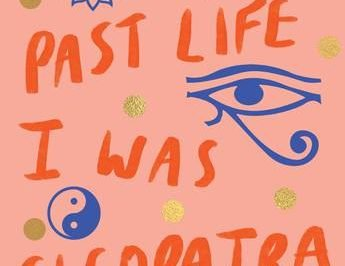 In My Past Life I Was Cleopatra: New Age symbols are scattered around the title