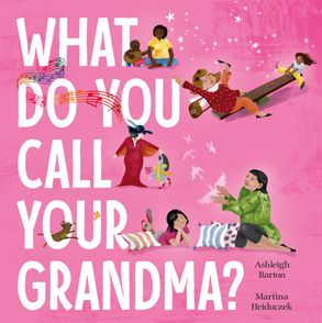 What do you call your grandma? Pictures of grandmas with children adorn the title