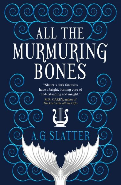 All the murmuring bones: the tip of a fish tail emerges from the bottom of the cover, trailing water in its wake up the sides of th ecover. A harp rests above the tail below the title