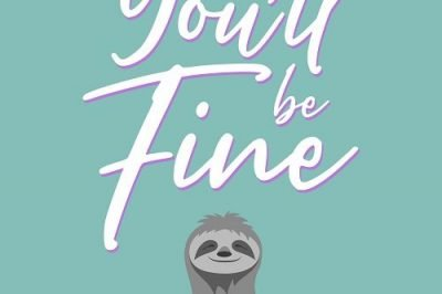You'll Be Fine: a sloth sits in half-lotus holding a cocktail glass