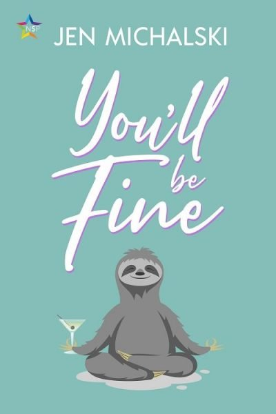 You'll Be Fine : a sloth sits in half-lotus holding a cocktail glass