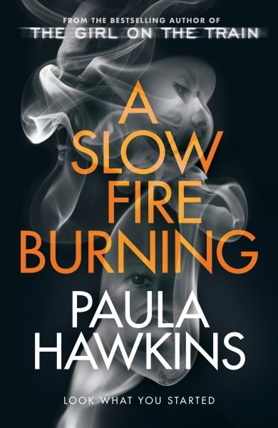 A slow fire burning: a B&W image of flames with a woman's face burn behind the title and author's name