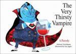 The Very Thirsty Vampire by Michael Teitelbaum & art by Jon Apple