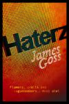 Haterz by James Goss